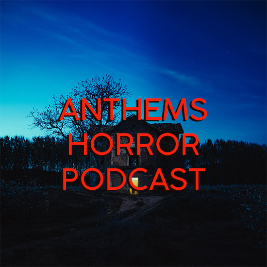anthems_horror_podcast_sidebar